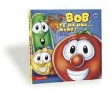 Bob Te Da Una Mano (Board Books) - Cindy Kenney