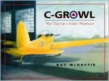 C-Growl: The Daring Little Airplane - Nat McHaffie