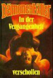 Dämonenkiller, Bd.31, In der Vergangenheit verschollen - Walter Appel