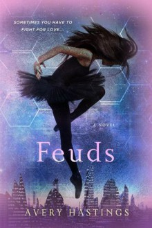 Feuds - Avery Hastings