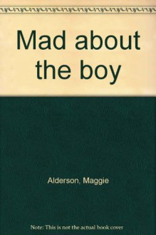Mad About The Boy - Maggie Alderson