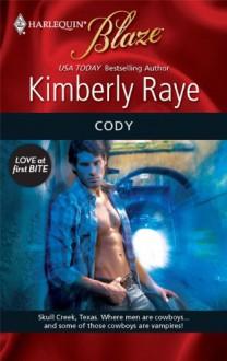 Cody (Love at First Bite, #4) (Braddock Brothers, #1) (Harlequin Blaze, #496) - Kimberly Raye