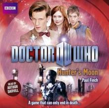 Doctor Who: Hunter's Moon - Paul Finch, Arthur Darvill