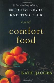 Comfort Food - Kate Jacobs