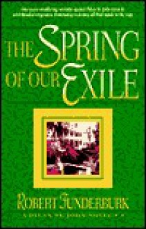 The Spring of Our Exile - Robert Funderburk