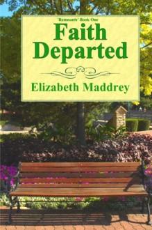 Faith Departed - Elizabeth Maddrey