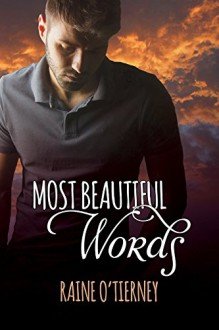 Most Beautiful Words - Raine O'Tierney