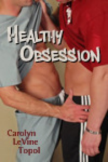 Healthy Obsession - Carolyn Levine Topol