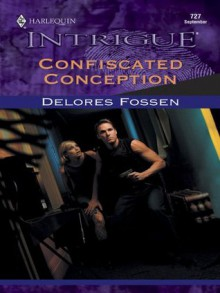 Confiscated Conception - Delores Fossen