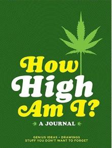 Journal: How High Am I? A Journal - NOT A BOOK