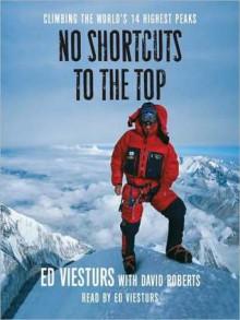 No Shortcuts to the Top: Climbing the World's 14 Highest Peaks (Audio) - Ed Viesturs, Stephen Hoye, David Roberts