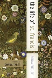 The Life of St. Francis (Harper Collins Spiritual Classics) - Ewert Cousins, Bonaventure, Donna Tartt