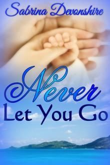 Never Let You Go - Sabrina Devonshire