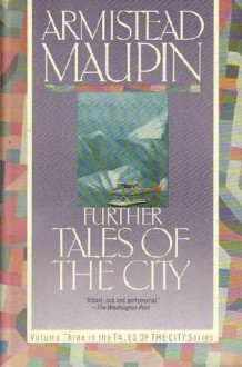 Further Tales of the City (Tales of the City Series, #3) - Armistead Maupin