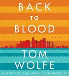 Back to Blood (Preloaded digital audio player) - Tom Wolfe