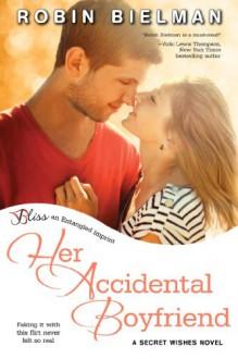 Her Accidental Boyfriend - Robin Bielman