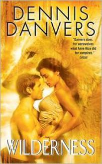 Wilderness - Dennis Danvers