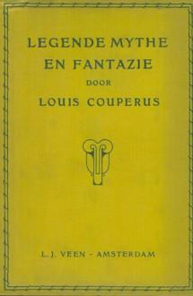 Legende, Mythe en Fantazie (Volledige Werken Louis Couperus) - Louis Couperus
