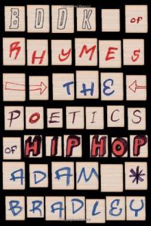 Book of Rhymes: The Poetics of Hip Hop - Adam Bradley