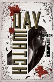 Day Watch: Book Two in the Night Watch Series - Sergei Lukyanenko