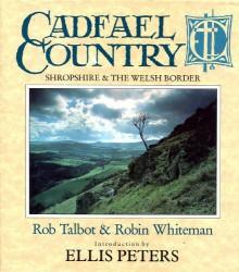 Cadfael Country: Shropshire & the Welsh Borders - Rob Talbot, Robin Whiteman