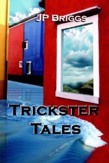 Trickster Tales - J. P. Briggs, John Briggs