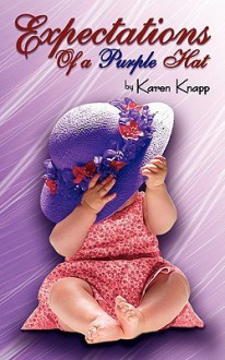 Expectations of a Purple Hat - Karen Knapp