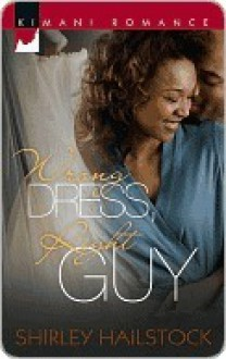 Wrong Dress, Right Guy - Shirley Hailstock