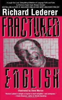 Fractured English - Richard Lederer