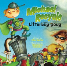 Michael Recycle Meets Litterbug Doug - Ellie Bethel, Alexandra Colombo