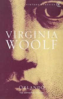 Orlando: A Biography (Vintage Classics) - Virginia Woolf