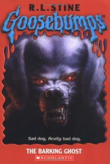 The Barking Ghost (Goosebumps, #32) - R.L. Stine