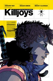 The True Lives of the Fabulous Killjoys - Gerard Way, Shaun Simon, Becky Cloonan