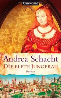 Die elfte Jungfrau - Andrea Schacht