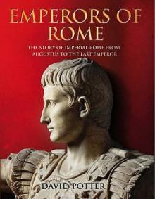 Emperors of Rome - David Stone Potter