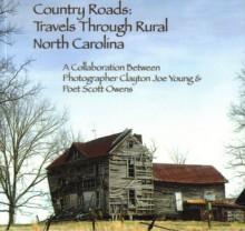 Country Roads: Travels through Rural North Carolina - Scott Owens, Clayton Joe Young