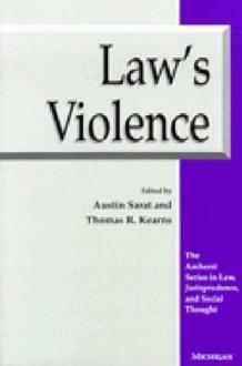 Law's Violence - Austin Sarat, Thomas R. Kearns, Austin Sarat