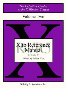 Xlib Reference Manual R5 - Adrian Nye