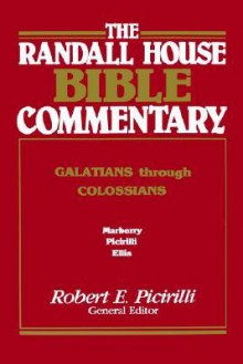 Randall House Bible Commentary: Galatians, Ephesians, Philippians, and Colossians - Thomas Marberry