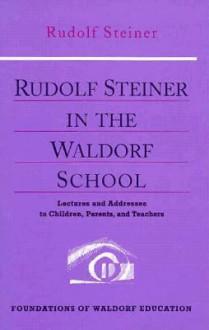 Rudolf Steiner in the Wald School - Rudolf Steiner