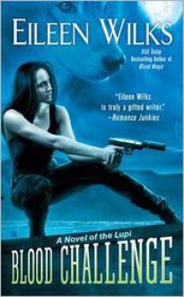 Blood Challenge (Lupi Series #7) - Eileen Wilks