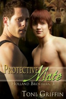 Protective Mate (Holland Brothers #3) - Toni Griffin