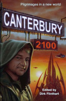 Canterbury 2100: Pilgrimages in a New World - Dirk Flinthart