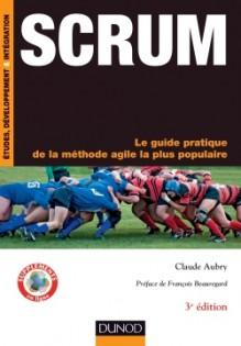 Scrum Le guide pratique de la méthode agile la plus populaire - Claude Aubry