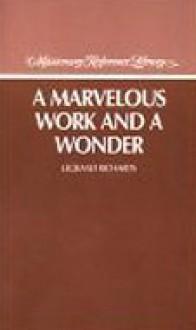 Marvelous Work and a Wonder - LeGrand Richards