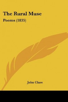 The Rural Muse: Poems (1835) - John Clare