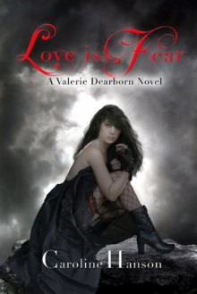 Love is Fear - Caroline Hanson