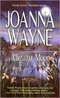 Alligator Moon - Joanna Wayne