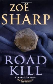 Road Kill - Zoë Sharp
