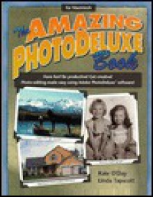 The Amazing Photodeluxe Book - Kate Oday, Kate O'Day, Kate Oday